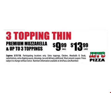 3-topping thin $9.99 med or $13.99 large