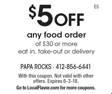 $5 off any food order of $30 or more. Eat in, take-out or delivery. With this coupon. Not valid with other offers. Expires 6-3-18. Go to LocalFlavor.com for more coupons.