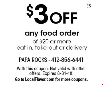 $3 off any food order of $20 or more eat in, take-out or delivery. With this coupon. Not valid with other offers. Expires 8-31-18. Go to LocalFlavor.com for more coupons.