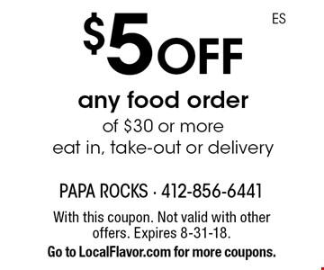 $5 off any food order of $30 or more eat in, take-out or delivery. With this coupon. Not valid with other offers. Expires 8-31-18. Go to LocalFlavor.com for more coupons.