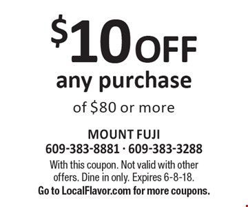 $10 off any purchase of $80 or more. With this coupon. Not valid with other offers. Dine in only. Expires 6-8-18. Go to LocalFlavor.com for more coupons.