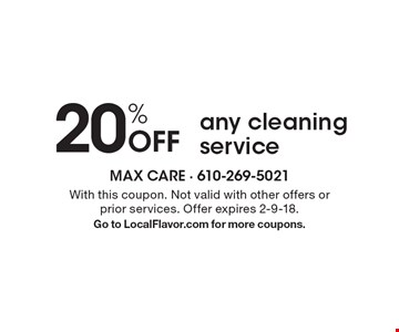 20% Off any cleaning service. With this coupon. Not valid with other offers or prior services. Offer expires 2-9-18. Go to LocalFlavor.com for more coupons.