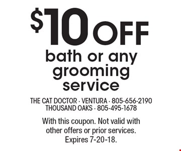 $10 off bath or any grooming service. With this coupon. Not valid with other offers or prior services. Expires 7-20-18.