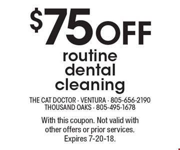 $75 off routine dental cleaning. With this coupon. Not valid with other offers or prior services. Expires 7-20-18.