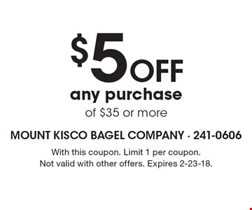 $5 off any purchase of $35 or more. With this coupon. Limit 1 per coupon. Not valid with other offers. Expires 2-23-18.