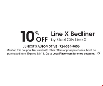 10% Off Line X Bedliner by Steel City Line X . Mention this coupon. Not valid with other offers or prior purchases. Must be purchased here. Expires 3/9/18. Go to LocalFlavor.com for more coupons.