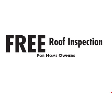 Free Roof Inspection. For Home Owners