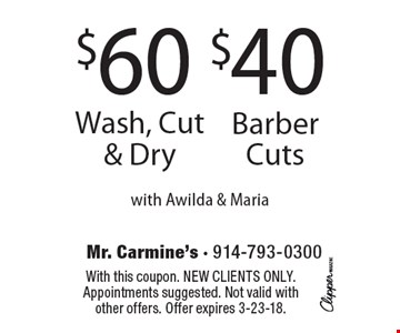 $60 wash, cut & dry or $40 barber cuts with Awilda & Maria. With this coupon. New clients only. Appointments suggested. Not valid with other offers. Offer expires 3-23-18.