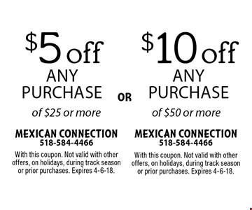 $5 off any purchase of $25 or more or $10 off any purchase of $50 or more. With this coupon. Not valid with other offers, on holidays, during track season or prior purchases. Expires 4-6-18. With this coupon. Not valid with other offers, on holidays, during track season or prior purchases. Expires 4-6-18.
