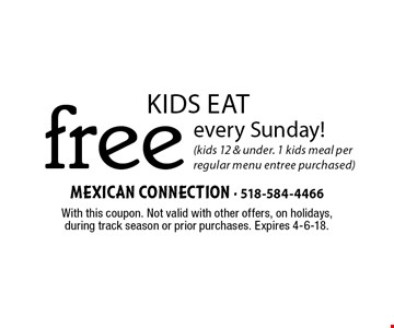 Kids eat free every Sunday! (kids 12 & under. 1 kids meal per regular menu entree purchased). With this coupon. Not valid with other offers, on holidays, during track season or prior purchases. Expires 4-6-18.
