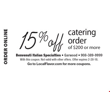 ORDER ONLINE 15% off catering order of $200 or more. With this coupon. Not valid with other offers. Offer expires 2-28-18. Go to LocalFlavor.com for more coupons.