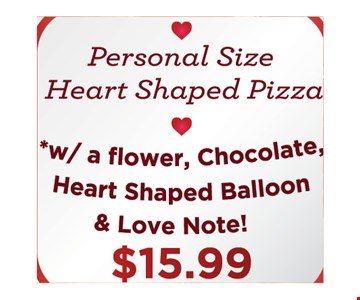 $15.99 heart shaped pizza with a flower, chocolate, heart shaped balloon and love note
