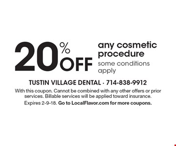 20% off any cosmetic procedure. Some conditions apply. With this coupon. Cannot be combined with any other offers or prior services. Billable services will be applied toward insurance. Expires 2-9-18. Go to LocalFlavor.com for more coupons.