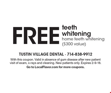 Free teeth whitening. Home teeth whitening ($300 value). With this coupon. Valid in absence of gum disease after new patient visit of exam, x-rays and cleaning. New patients only. Expires 2-9-18. Go to LocalFlavor.com for more coupons.