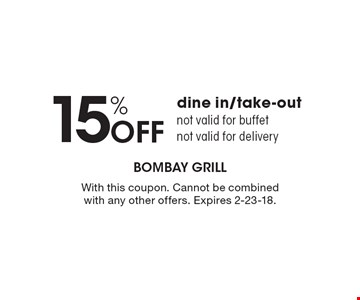 15% Off dine in/take-out. Not valid for buffet. Not valid for delivery. With this coupon. Cannot be combined with any other offers. Expires 2-23-18.