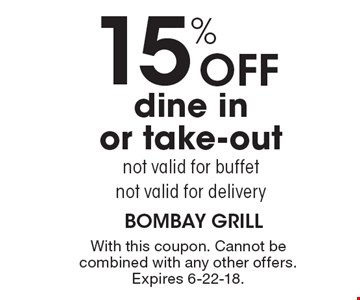 15% Off dine in or take-out. Not valid for buffet. Not valid for delivery. With this coupon. Cannot be combined with any other offers. Expires 6-22-18.