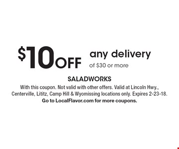$10 Off catering trays. With this coupon. Not valid with other offers. Valid at Lincoln Hwy., Centerville, Lititz, Camp Hill & Wyomissing locations only. Expires 2-23-18. Go to LocalFlavor.com for more coupons.