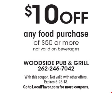$10 OFF any food purchase of $50 or more not valid on beverages. With this coupon. Not valid with other offers. Expires 5-25-18. Go to LocalFlavor.com for more coupons.