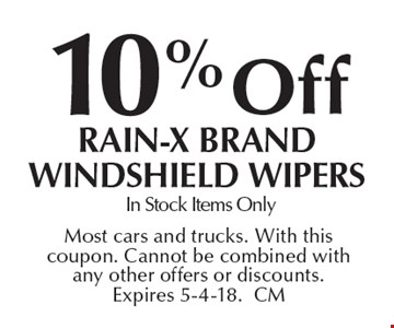 10% off Rain-X Brand Windshield wipers. In Stock Items Only. Most cars and trucks. With this coupon. Cannot be combined with any other offers or discounts. Expires 5-4-18. CM