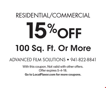 Residential/Commercial 15% Off 100 Sq. Ft. Or More. With this coupon. Not valid with other offers. Offer expires 5-4-18. Go to LocalFlavor.com for more coupons.