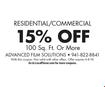 Residential/Commercial 15% OFF 100 Sq. Ft. Or More. With this coupon. Not valid with other offers. Offer expires 6-8-18. Go to LocalFlavor.com for more coupons.