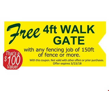 Free walk gate with purchase.