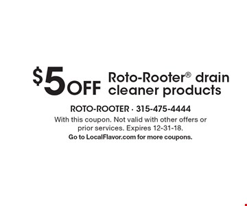 $5 off Roto-Rooter drain cleaner products. With this coupon. Not valid with other offers or prior services. Expires 12-31-18. Go to LocalFlavor.com for more coupons.