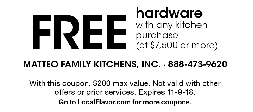 MATTEO FAMILY KITCHENS, INC.: FREE Hardware With Any Kitchen Purchase (of  $7,500