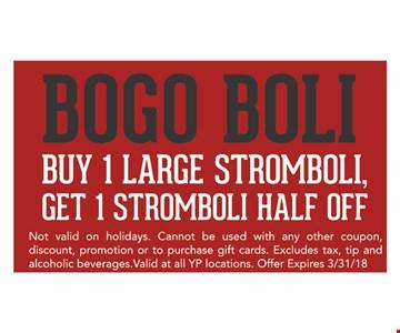 BOGO Boli Buy 1 Large Stromboli Get 1 Stromboli half Off