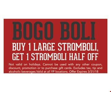 BOGO BOLI Buy 1 Large Stromboli, Get 1 Stromboli half off