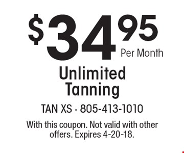 $34.95 Per Month Unlimited Tanning. With this coupon. Not valid with other offers. Expires 4-20-18.