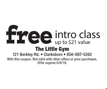 Free intro class, up to $21 value. With this coupon. Not valid with other offers or prior purchases. Offer expires 6/8/18.