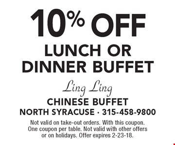 10% off LUNCH OR DINNER BUFFET. Not valid on take-out orders. With this coupon. One coupon per table. Not valid with other offers or on holidays. Offer expires 2-23-18.