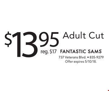 $13.95 Adult Cut reg. $17. Offer expires 5/10/18.