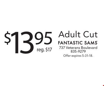 $13.95 Adult Cut reg. $17. Offer expires 5-31-18.