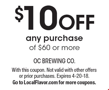 $10OFF any purchase of $60 or more. With this coupon. Not valid with other offers or prior purchases. Expires 4-20-18. Go to LocalFlavor.com for more coupons.
