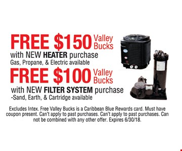 Up to $150 Valley Bucks, free with purchase.