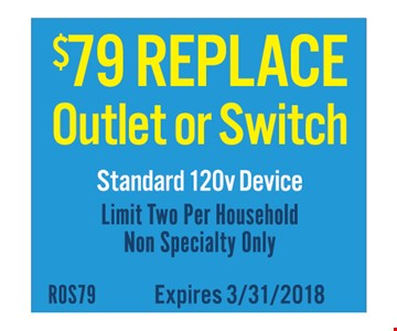 Replace outlet or switch for $79.