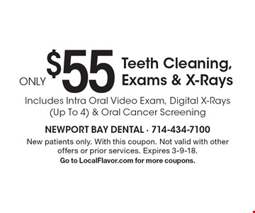 Only $55 Teeth Cleaning, Exams & X-Rays. Includes Intra Oral Video Exam, Digital X-Rays (Up To 4) & Oral Cancer Screening. New patients only. With this coupon. Not valid with other offers or prior services. Expires 3-9-18. Go to LocalFlavor.com for more coupons.