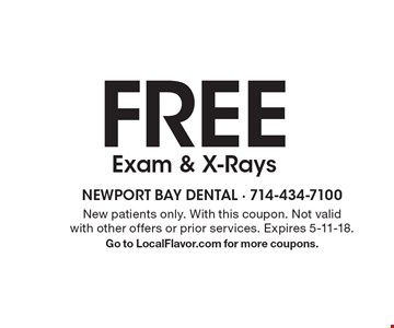 Free Exam & X-Rays. New patients only. With this coupon. Not valid with other offers or prior services. Expires 5-11-18. Go to LocalFlavor.com for more coupons.