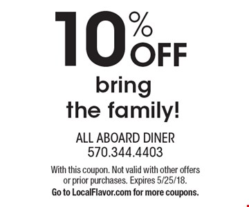 10% OFF bringthe family!. With this coupon. Not valid with other offers or prior purchases. Expires 5/25/18. Go to LocalFlavor.com for more coupons.
