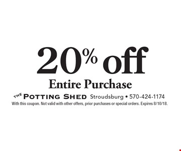 20% off Entire Purchase. With this coupon. Not valid with other offers, prior purchases or special orders. Expires 8/10/18.