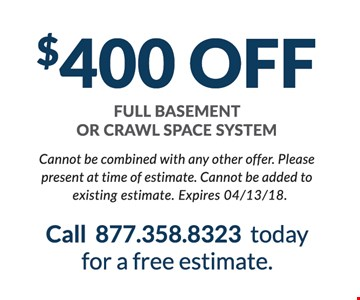 $400 Off Full Basement or Crawl Space System