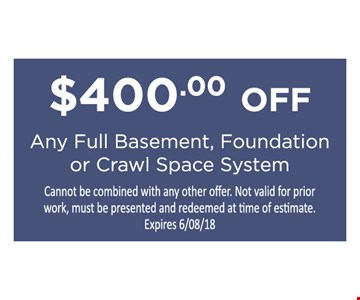 $400 Off Any Basement, Foundation or Crawl Space System