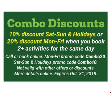 10% DISCOUNT SAT-SUN & Holidays or 20% discount Monday-Friday.