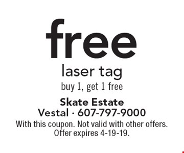 Free laser tag buy 1, get 1 free. With this coupon. Not valid with other offers. Offer expires 4-19-19.