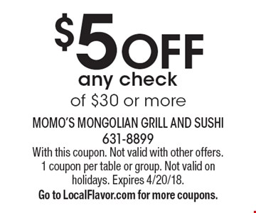$5 Off Any Check Of $30 Or More. With this coupon. Not valid with other offers. 1 coupon per table or group. Not valid on holidays. Expires 4/20/18.  Go to LocalFlavor.com for more coupons.