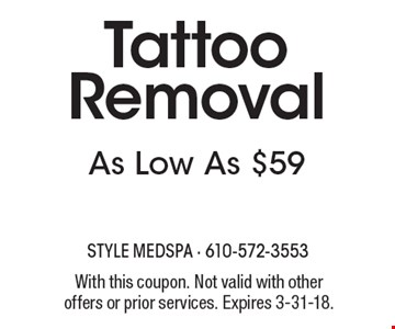 Tattoo Removal As Low As $59. With this coupon. Not valid with other offers or prior services. Expires 3-31-18.
