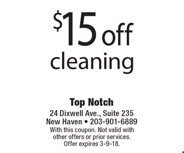 $15 off cleaning. With this coupon. Not valid with other offers or prior services. Offer expires 3-9-18.
