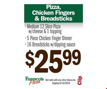 Pizza, chicken fingers & breadsticks for $25.99